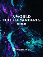 A World Full Of Yanderes