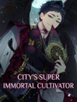 Citys Super Immortal Cultivator