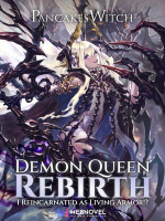 Demon Queen Rebirth: I Reincarnated As A Living Armor?