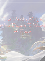 The Death Mage Who Doesn t Want A Fourth Time