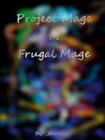 Project: Mage The Frugal Mage