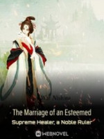 The Marriage Of An Esteemed Supreme Healer A Noble Ruler
