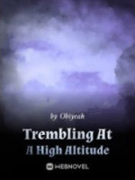 Trembling At A High Altitude