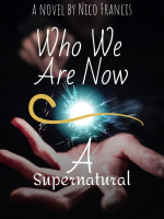 Who We Are Now: A Supernatural